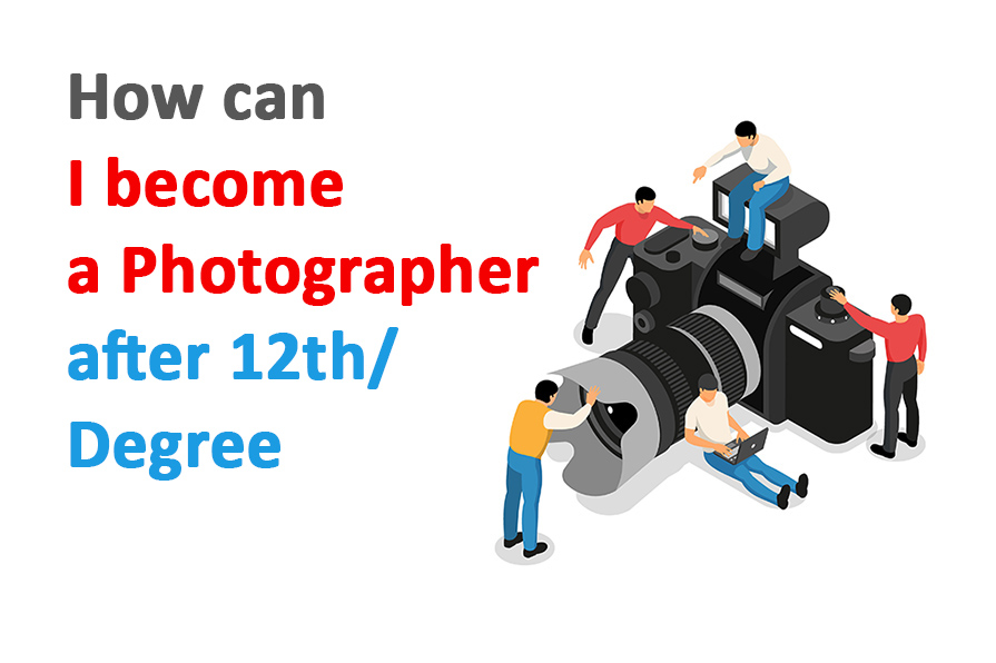 how-can-i-become-a-photographer-after-12th